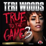 True to the Game III by  Teri Woods audiobook
