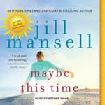 Maybe This Time by  Jill Mansell audiobook