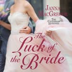 The Luck of the Bride by  Janna MacGregor audiobook