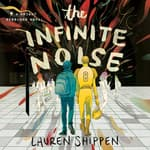 The Infinite Noise by  Lauren Shippen audiobook