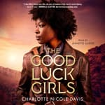 The Good Luck Girls by  Charlotte Nicole Davis audiobook