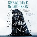 Where the World Ends by  Geraldine McCaughrean audiobook