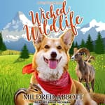 Wicked Wildlife by  Mildred Abbott audiobook
