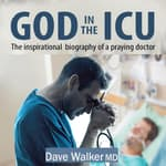 God in the ICU by  Dave Walker MD audiobook