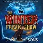 The Winter Freak Show by  Daniel Parsons audiobook