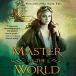 Master of the World by  Edward Willett audiobook