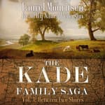 The Kade Family Saga, Vol. 3 by  Laurel Mouritsen audiobook