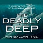 The Deadly Deep by  Iain Ballantyne audiobook