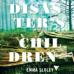 Disaster's Children by  Emma Sloley audiobook