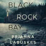 Black Rock Bay by  Brianna Labuskes audiobook