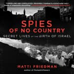 Spies of No Country by  Matti Friedman audiobook