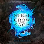 Steel Crow Saga by  Paul Krueger audiobook