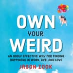 Own Your Weird by  Jason Zook audiobook