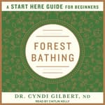 Forest Bathing by  Dr. Cyndi Gilbert audiobook