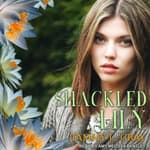 Shackled Lily by  Tammy L. Gray audiobook