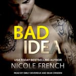Bad Idea by  Nicole French audiobook
