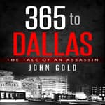 365 to Dallas by  John Gold audiobook