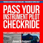 Pass Your Instrument Pilot Checkride 2.0 by  Jason Schappert audiobook