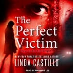 The Perfect Victim by  Linda Castillo audiobook