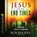 Jesus and the End Times by  Ron Rhodes audiobook