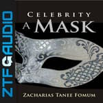 Celebrity: A Mask by  Zacharias Tanee Fomum audiobook