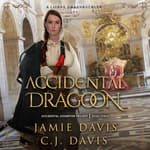 Accidental Dragoon by  C.J. Davis audiobook