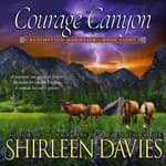 Courage Canyon by  Shirleen Davies audiobook