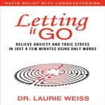 Letting It Go by  Dr. Laurie Weiss audiobook