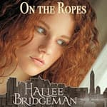 On The Ropes by  Hallee Bridgeman audiobook