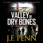 Valley Of Dry Bones by  J.F. Penn audiobook