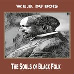 The Souls of Black Folk by  W. E. B. Du Bois audiobook