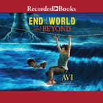 The End of the World and Beyond by  Avi audiobook