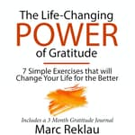 The Life-Changing Power of Gratitude by  Marc Reklau audiobook