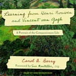 Learning from Henri Nouwen and Vincent van Gogh by  Carol A. Berry audiobook