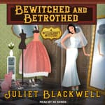 Bewitched and Betrothed by  Juliet Blackwell audiobook