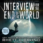 Interview for the End of the World by  Rhett C. Bruno audiobook