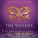 The Valiant by  Jillian Dodd audiobook