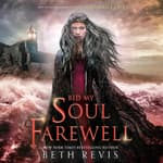 Bid My Soul Farewell by  Beth Revis audiobook