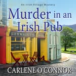 Murder in an Irish Pub by  Carlene O'Connor audiobook