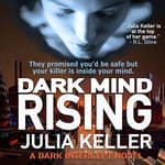 Dark Mind Rising by  Julia Keller audiobook