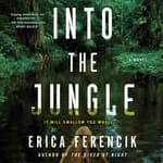 Into the Jungle by  Erica Ferencik audiobook