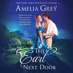 The Earl Next Door by  Amelia Grey audiobook