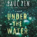 Under the Water by  Paul Pen audiobook