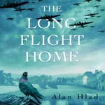 The Long Flight Home by  Alan Hlad audiobook