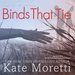 Binds That Tie by  Kate Moretti audiobook