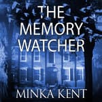 The Memory Watcher by  Minka Kent audiobook