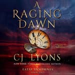 A Raging Dawn by  C. J. Lyons audiobook