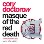 Masque of the Red Death by  Cory Doctorow audiobook