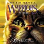 Warriors: The New Prophecy #5: Twilight by  Erin Hunter audiobook