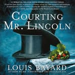 Courting Mr. Lincoln by  Louis Bayard audiobook